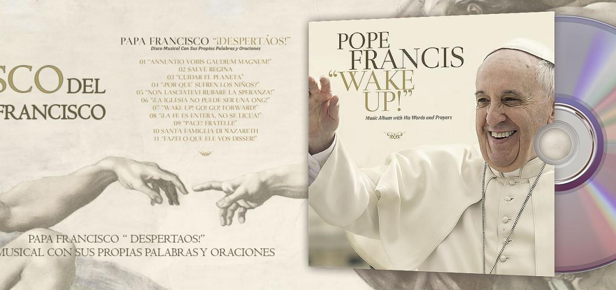 """Sale a la venta """"Wake Up!"""", el disco del Papa Francisco 2"""