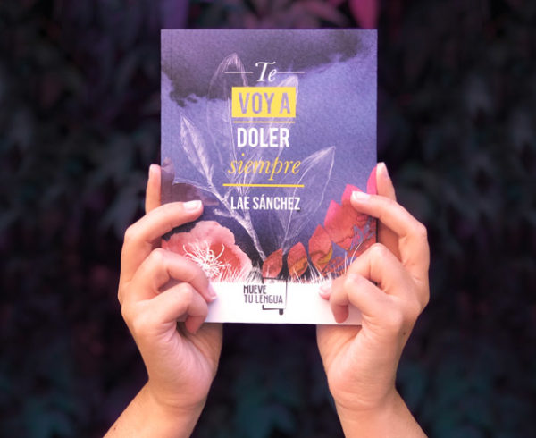 La escritora Lae Sánchez presenta la más madura de sus obras: Te voy a doler siempre 4